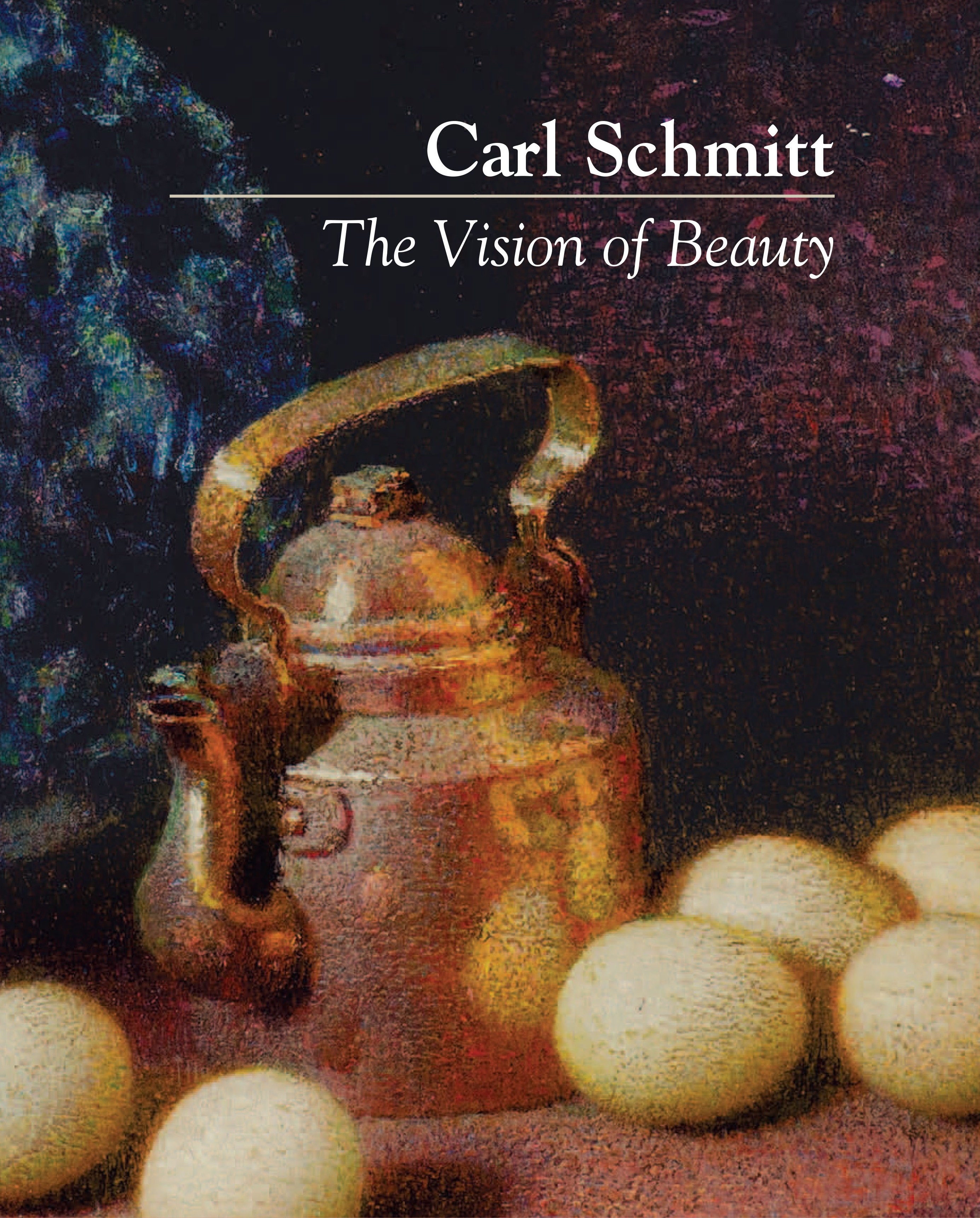 Order the book Carl Schmitt: The Vision of Beauty